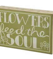 Flowers Feed The Soul Box Sign